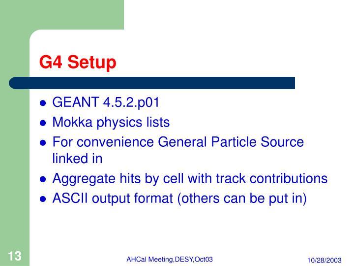 G4 Setup