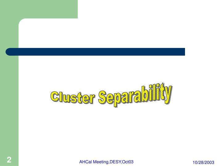 Cluster Separability