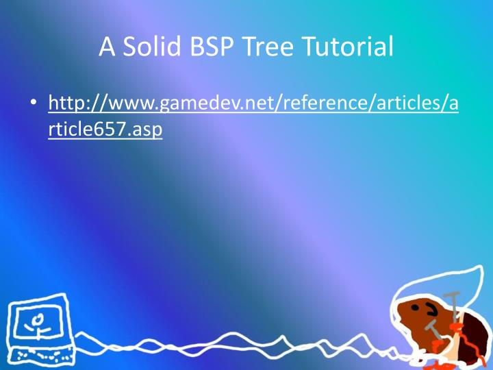 A Solid BSP Tree Tutorial