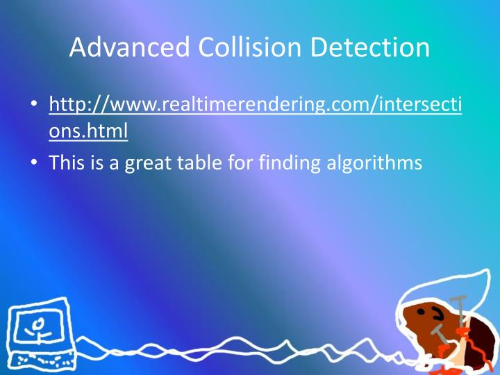 Advanced Collision Detection