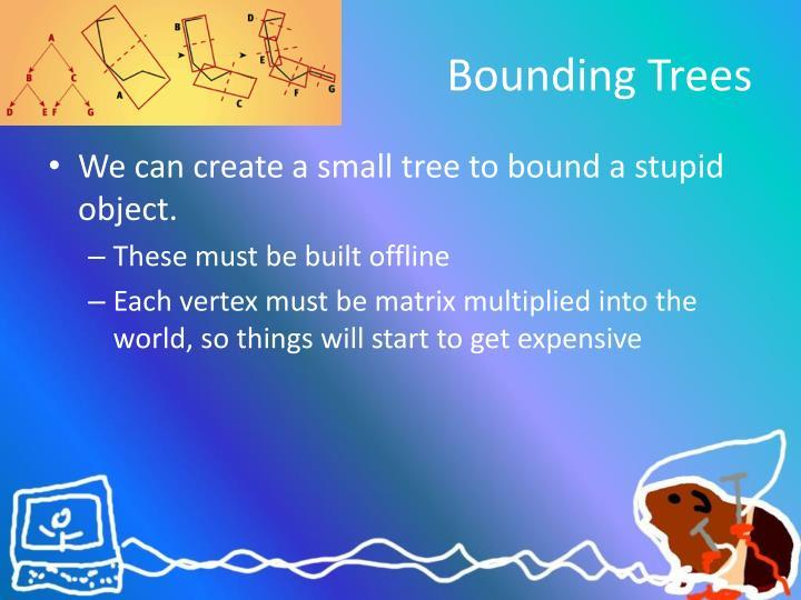 Bounding Trees