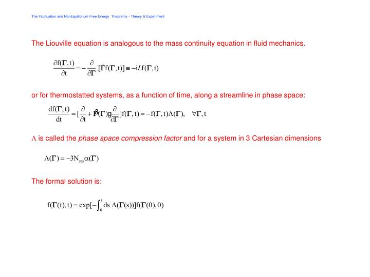 The Liouville equation is analogous to the mass continuity equation in fluid mechanics.