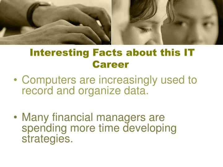 Interesting facts about this it career