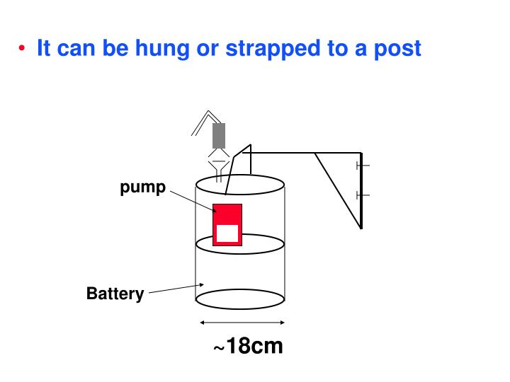 It can be hung or strapped to a post
