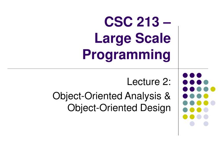 Csc 213 large scale programming