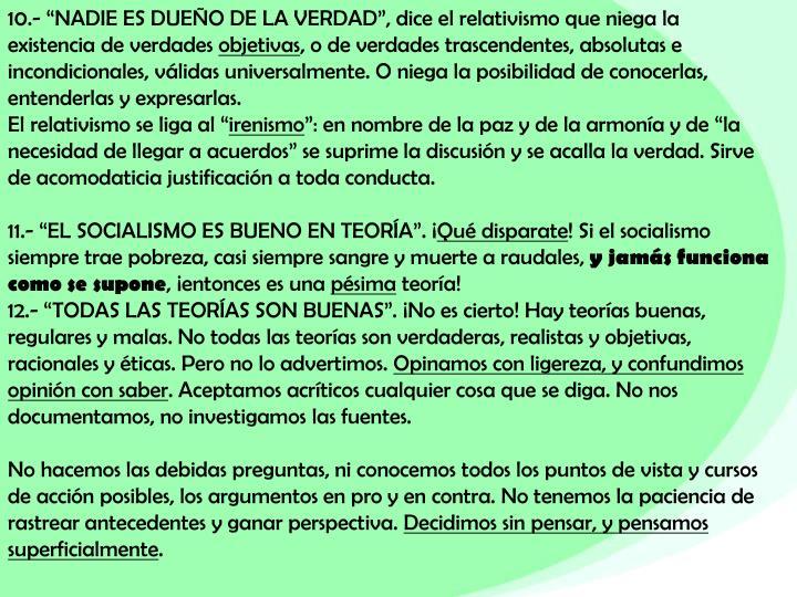 """10.- """"NADIE ES DUEÑO DE LA VERDAD"""", dice el relativismo que niega la existencia de verdades"""