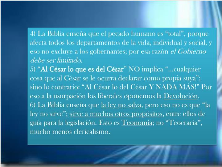 """4) La Biblia enseña que el pecado humano es """"total"""","""