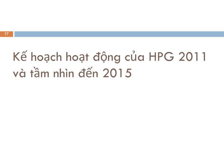 Kế hoạch hoạt động của HPG 2011 và tầm nhìn đến 2015