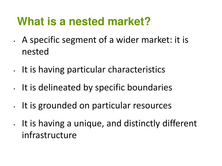 What is a nested market?