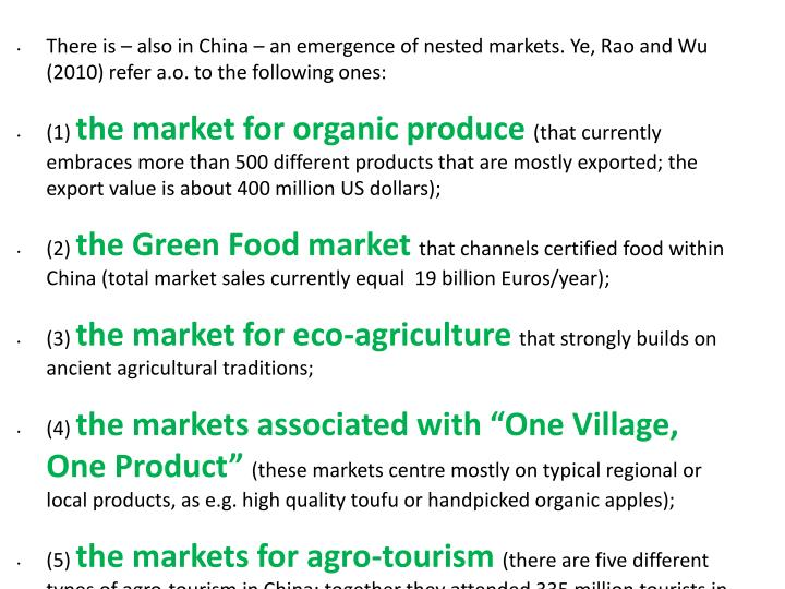 There is – also in China – an emergence of nested markets. Ye, Rao and Wu (2010) refer a.o. to the following ones: