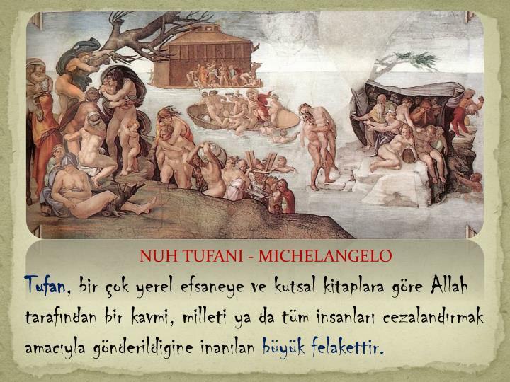 NUH TUFANI - MICHELANGELO
