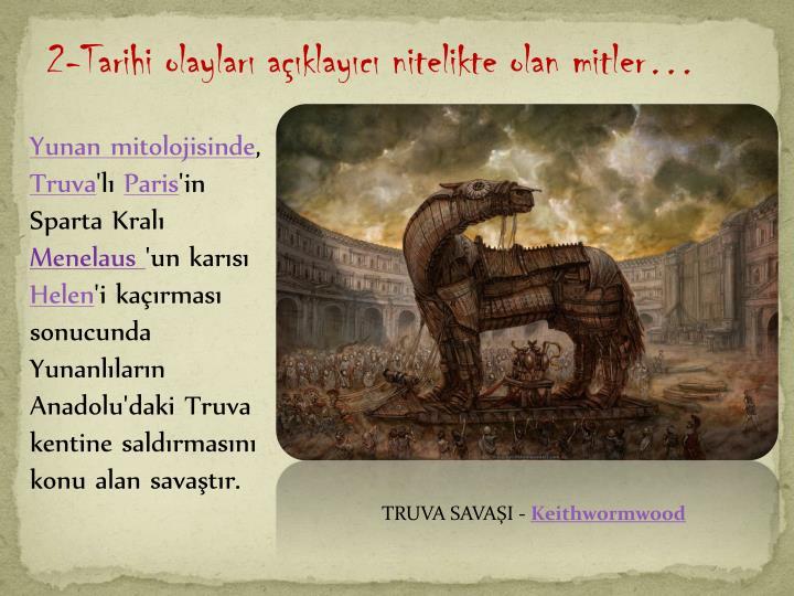 2-Tarihi olaylar aklayc nitelikte olan mitler