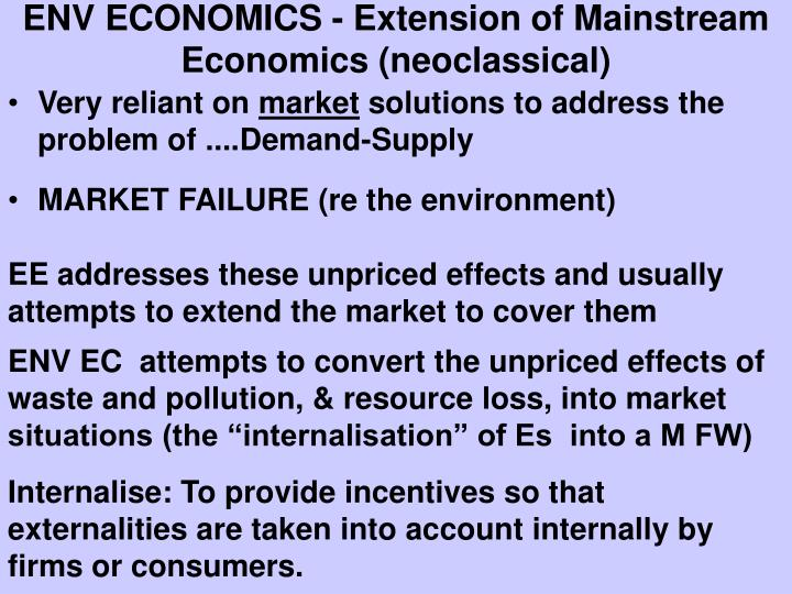 ENV ECONOMICS - Extension of Mainstream Economics (neoclassical)