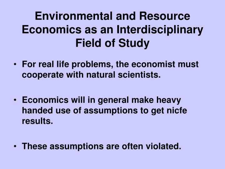 Environmental and Resource Economics as an Interdisciplinary Field of Study
