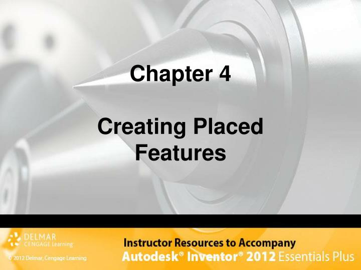 Chapter 4 creating placed features