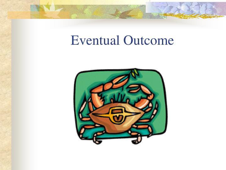 Eventual Outcome