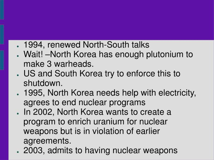 1994, renewed North-South talks