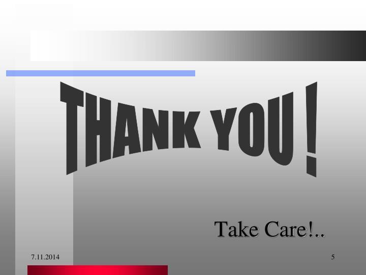Take Care!..