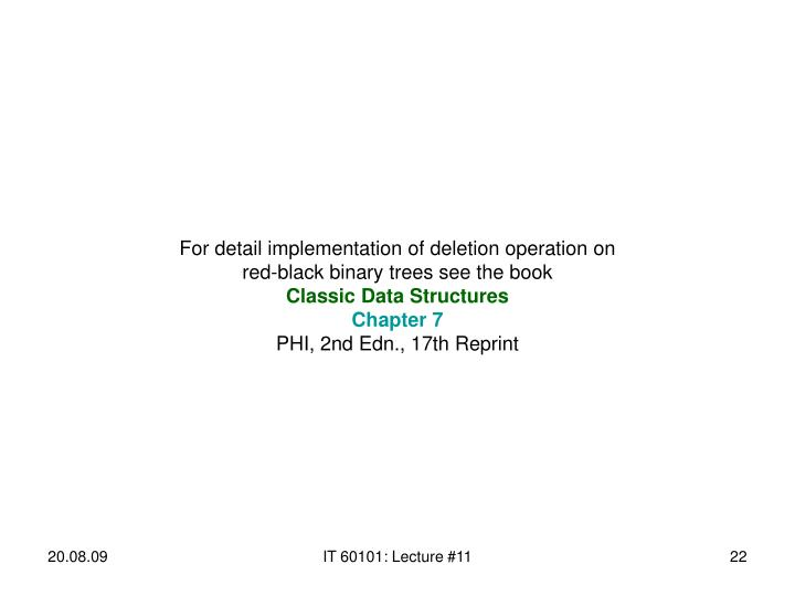 For detail implementation of deletion operation on red-black binary trees see the book