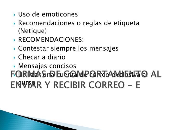 FORMAS DE COMPORTAMIENTO AL ENVIAR Y RECIBIR CORREO - E