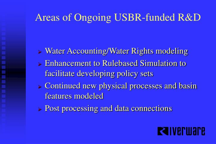 Areas of Ongoing USBR-funded R&D