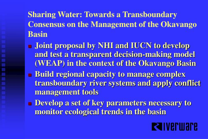Sharing Water: Towards a Transboundary Consensus on the Management of the Okavango Basin