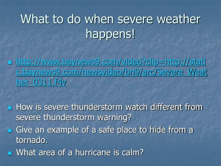 What to do when severe weather happens!