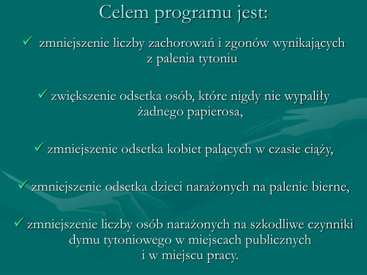 Celem programu jest: