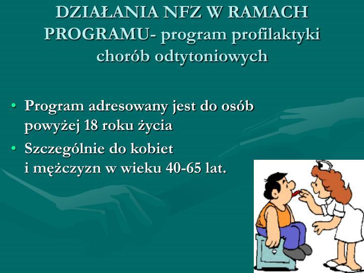 DZIAANIA NFZ W RAMACH PROGRAMU- program profilaktyki chorb odtytoniowych