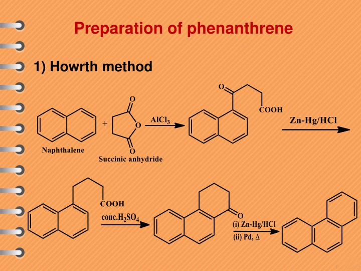 phenanthrene sythesis Course no che-222 che-223 che-236 properties of naphthalene, phenanthrene and vol i ( longman group ltd) modern sythesis reactions ( w.