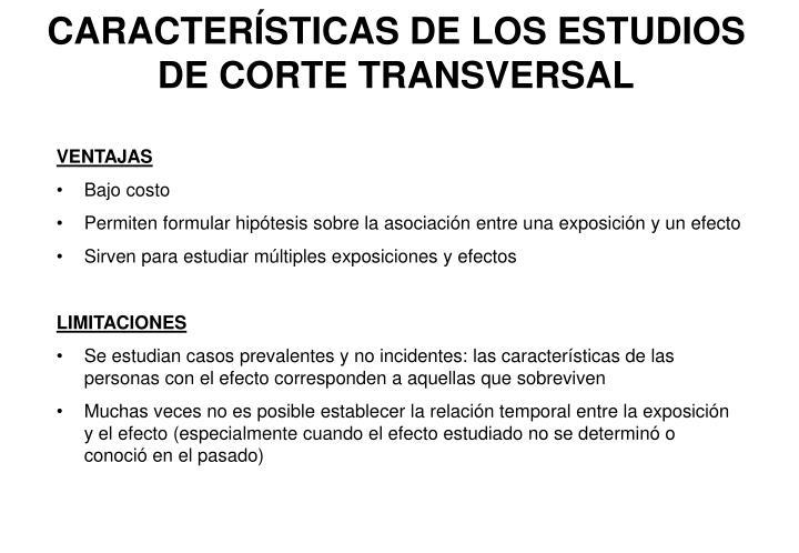 CARACTERÍSTICAS DE LOS ESTUDIOS DE CORTE TRANSVERSAL