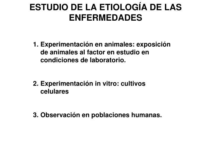 ESTUDIO DE LA ETIOLOGÍA DE LAS ENFERMEDADES