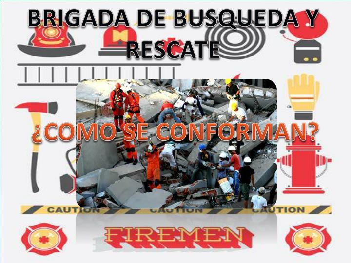 BRIGADA DE BUSQUEDA Y RESCATE