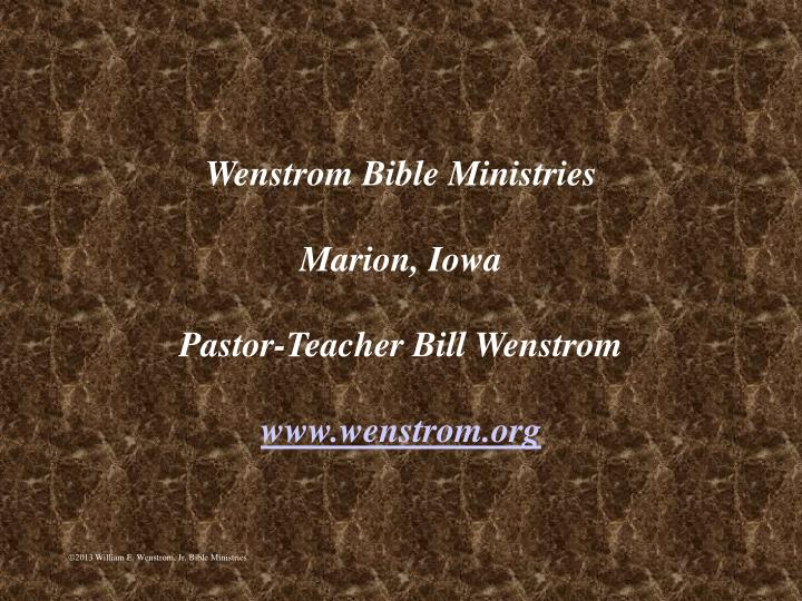 Wenstrom bible ministries marion iowa pastor teacher bill wenstrom www wenstrom org