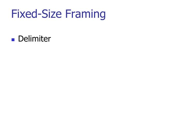 Fixed-Size Framing