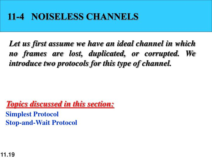 11-4   NOISELESS CHANNELS