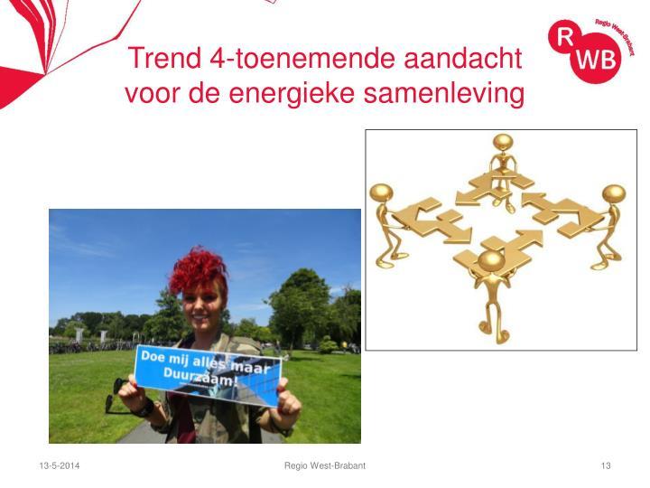 Trend 4-toenemende aandacht