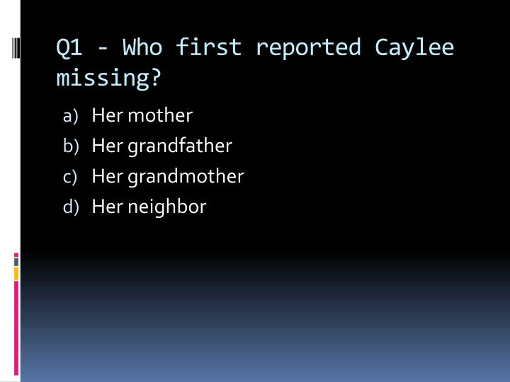 Q1 who first reported caylee missing