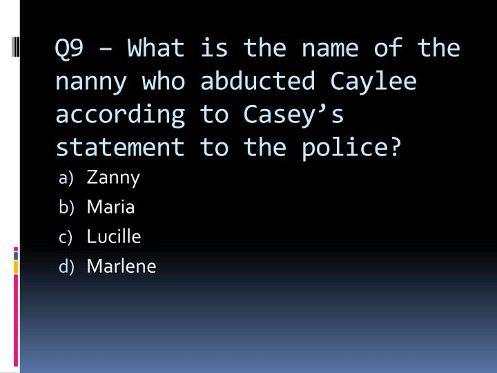 Q9 – What is the name of the nanny who abducted