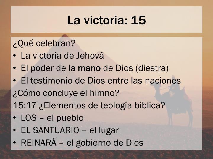 La victoria: 15