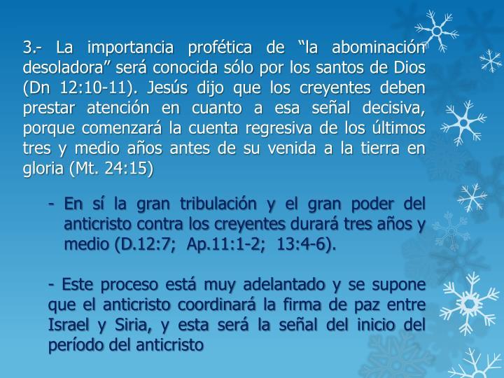 """3.- La importancia profética de """"la abominación desoladora"""" será conocida sólo por los santos de Dios ("""
