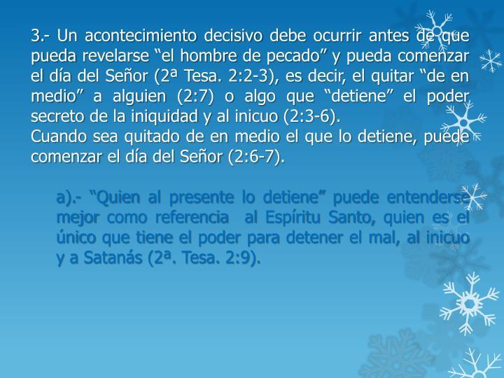 """3.- Un acontecimiento decisivo debe ocurrir antes de que pueda revelarse """"el hombre de pecado"""" y pueda comenzar el día del Señor (2ª"""