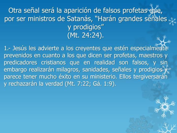 """Otra señal será la aparición de falsos profetas que, por ser ministros de Satanás, """"Harán grandes señales y prodigios"""""""
