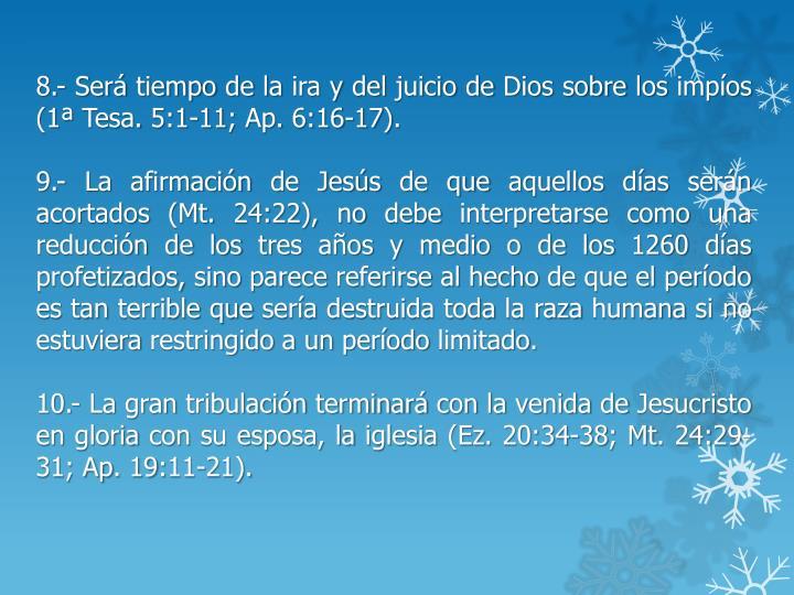 8.- Será tiempo de la ira y del juicio de Dios sobre los impíos (1ª