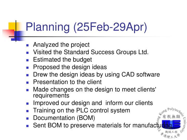 Planning (25Feb-29Apr)