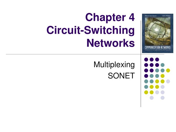 Chapter 4 circuit switching networks