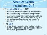 what do global institutions do2