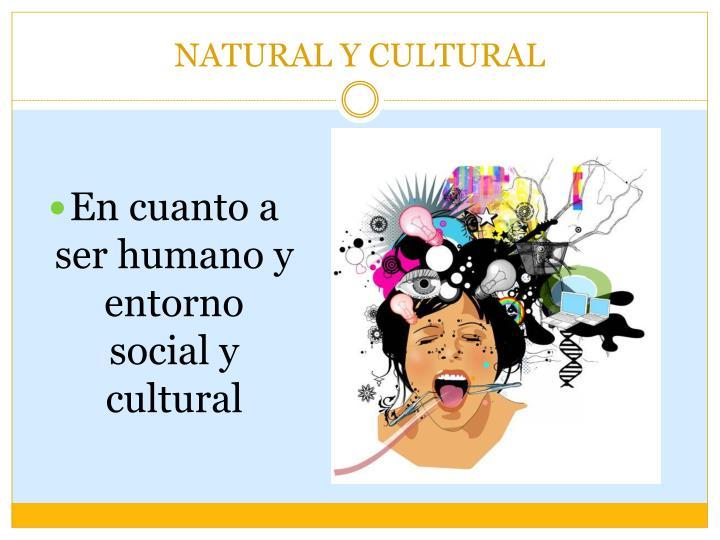 NATURAL Y CULTURAL