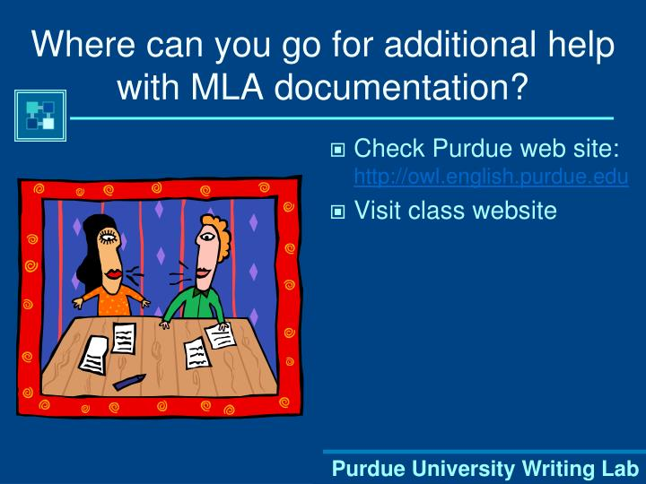 Where can you go for additional help with MLA documentation?