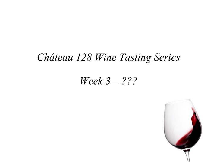 Château 128 Wine Tasting Series